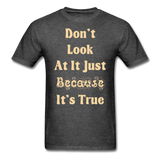 Dont Look At It - Unisex - heather black