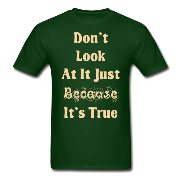 Dont Look At It - Unisex - forest green