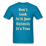 Dont Look At It - Unisex - turquoise