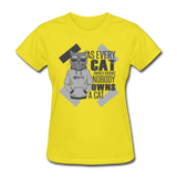 Cat Owners Know - Womens - yellow