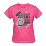Cat Owners Know - Womens - heather pink