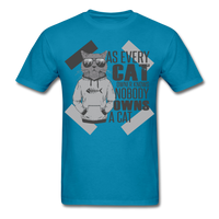 As Every Cat Owner Knows - Unisex - turquoise