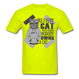 As Every Cat Owner Knows - Unisex - safety green