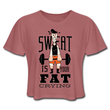 Sweat Fat Crying - Cropped Women's - mauve