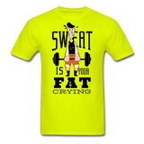 Sweat Fat Crying - Unisex - safety green