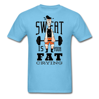Sweat Fat Crying - Unisex - aquatic blue