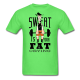 Sweat Fat Crying - Unisex - kiwi