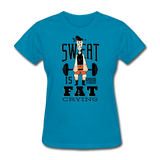 Sweat Fat Crying - Women's - turquoise