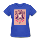 Keep on Dreaming - Women's - royal blue