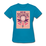 Keep on Dreaming - Women's - turquoise