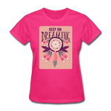 Keep on Dreaming - Women's - fuchsia