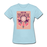 Keep on Dreaming - Women's - powder blue
