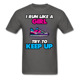 I Run Like A Lady - Unisex - charcoal