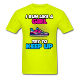 I Run Like A Lady - Unisex - safety green
