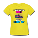 I Run LIke A Girl - Women's - yellow