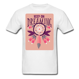 Keep On Dreaming - Unisex - white