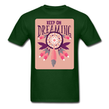 Keep On Dreaming - Unisex - forest green