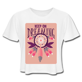 Keep On Dreaming - Cropped Women's - white