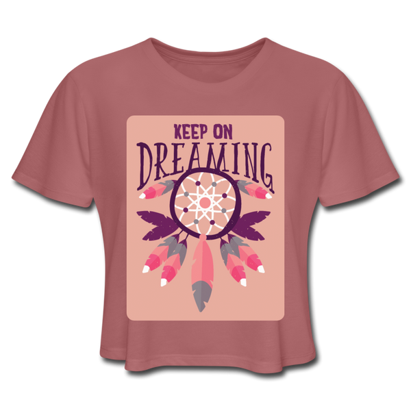Keep On Dreaming - Cropped Women's - mauve