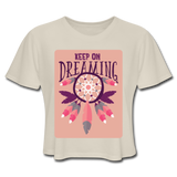 Keep On Dreaming - Cropped Women's - dust