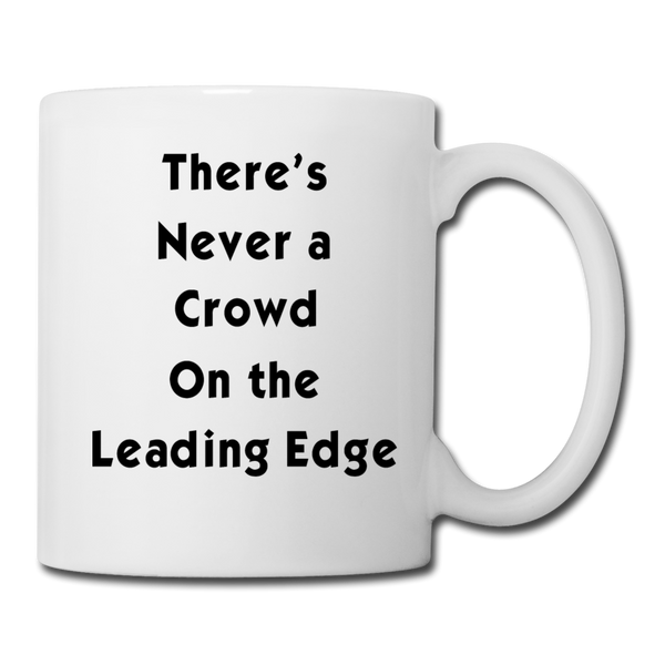 There's Never A Crowd #2 - Mug - white