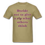 Decide Not to Give a Rip - Unisex - khaki