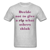 Decide Not to Give a Rip - Unisex - heather gray