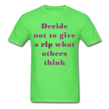 Decide Not to Give a Rip - Unisex - kiwi
