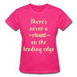 There's Never A Crowd - Ultra Cotton Ladies - fuchsia
