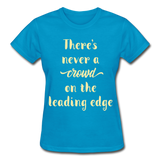 There's Never A Crowd - Ultra Cotton Ladies - turquoise