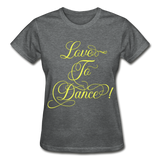 Love to Dance Yellow - Ladies Ultra - deep heather