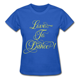 Love to Dance Yellow - Ladies Ultra - royal blue