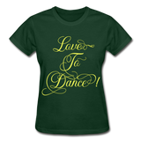 Love to Dance Yellow - Ladies Ultra - forest green