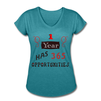 1 Year has 365 Opportunities -  Tri-Blend V-Neck - heather turquoise