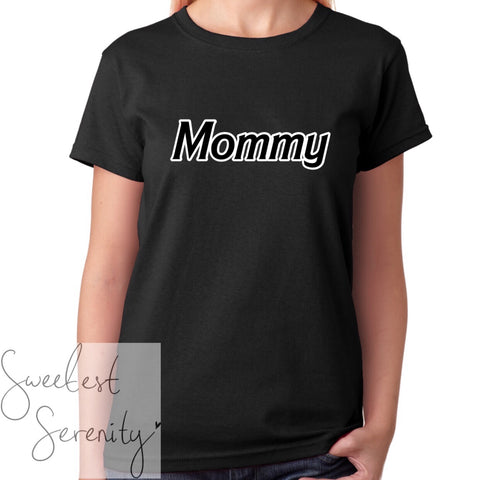 Mommy T-Shirt (Many Colors)