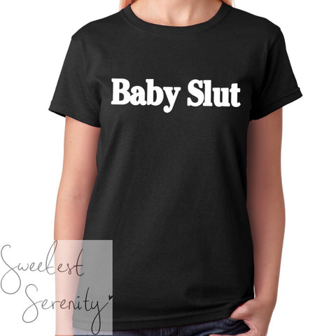 Baby Slut T-Shirt (2 Colors)