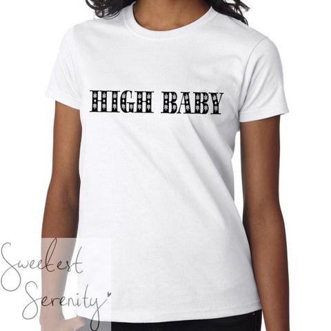 High Baby T-Shirt (2 Colors)
