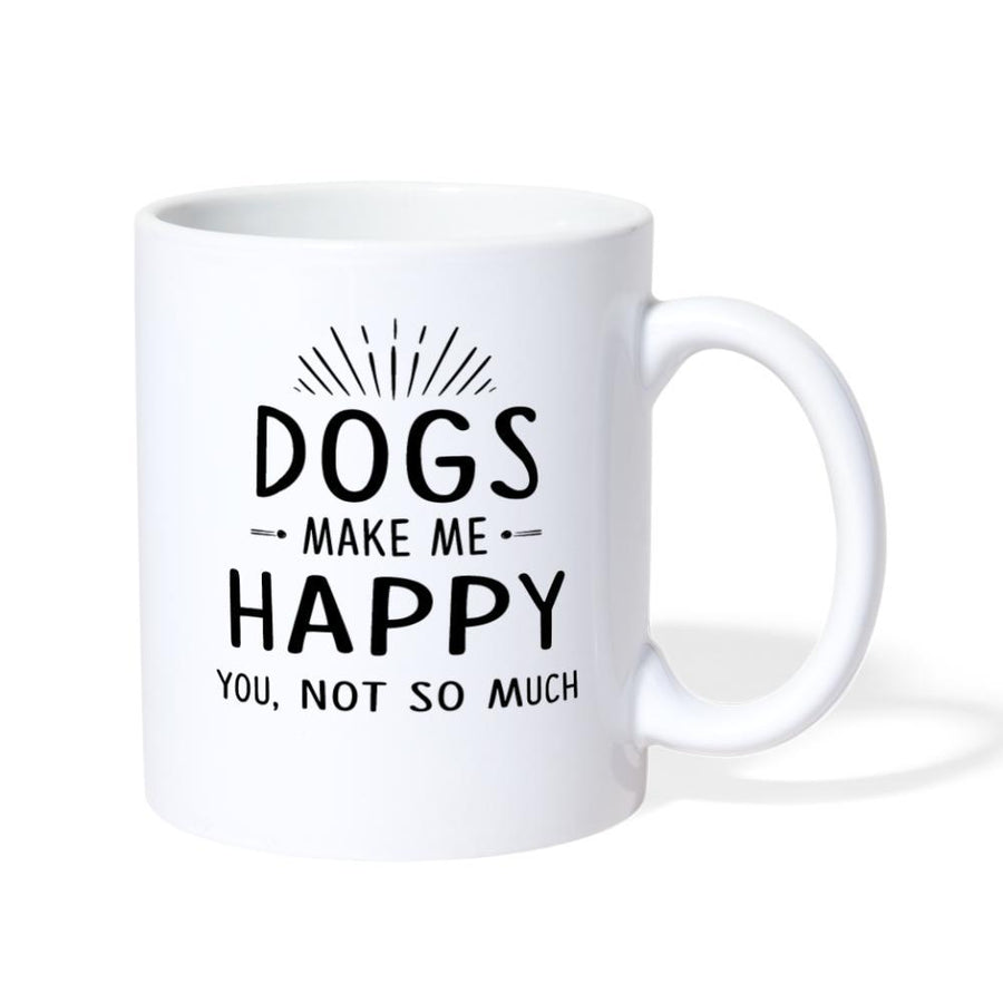 Dogs make me happy you, not so much White Coffee or Tea Mug