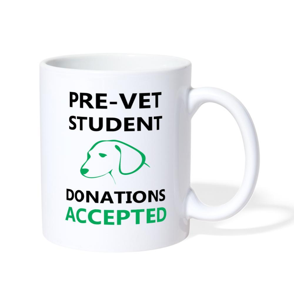 Pre - Vet Student Donations Accepted White Coffee or Tea Mug-Coffee/Tea Mug-I love Veterinary