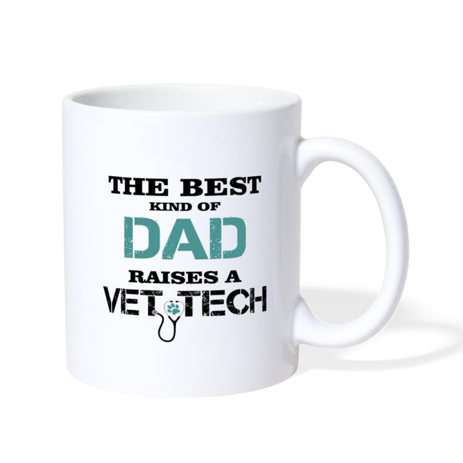 The best kind of Dad raises a Vet Tech White Coffee or Tea Mug