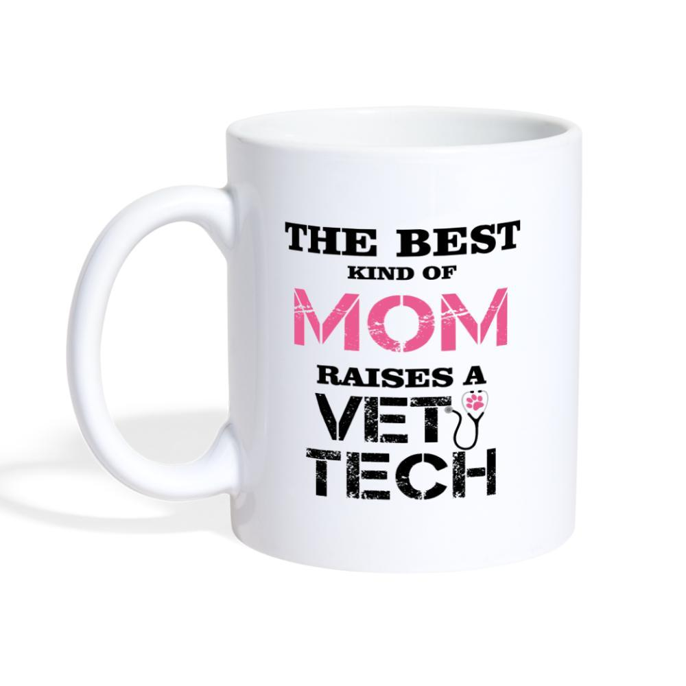 The best kind of Mom raises a Vet Tech White Coffee or Tea Mug-Coffee/Tea Mug-I love Veterinary