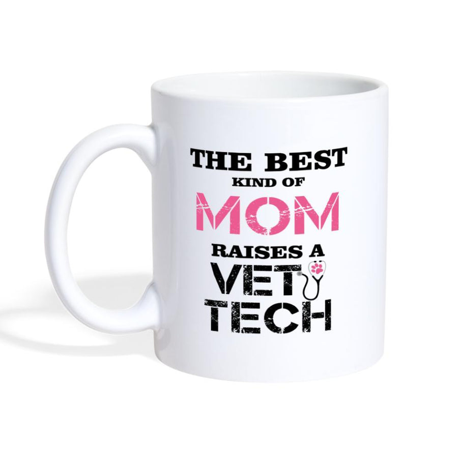 The best kind of Mom raises a Vet Tech White Coffee or Tea Mug