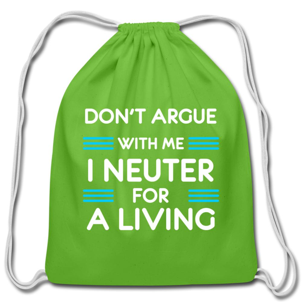 Don't argue with me I neuter for a living Drawstring Bag-Cotton Drawstring Bag-I love Veterinary