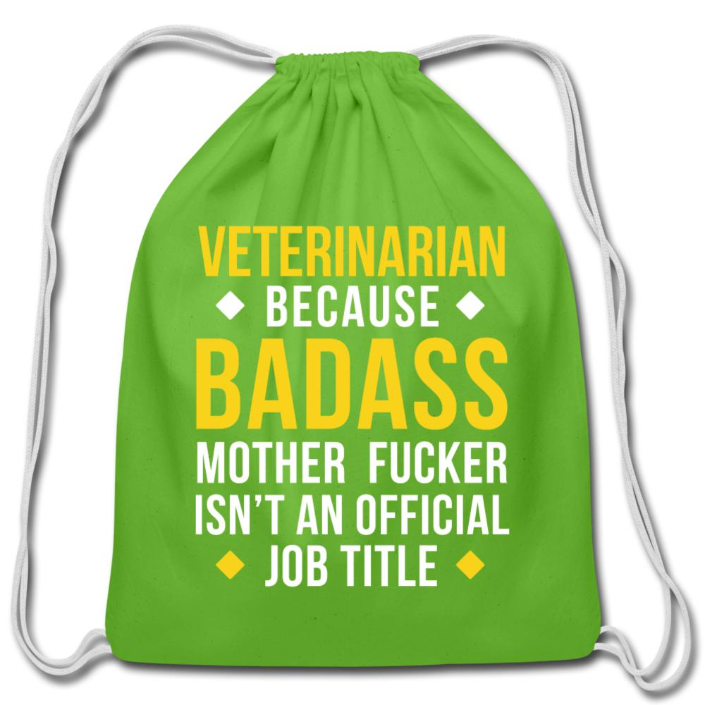 Veterinarian because badass mother fucker isn't an official job title Drawstring Bag-Cotton Drawstring Bag-I love Veterinary