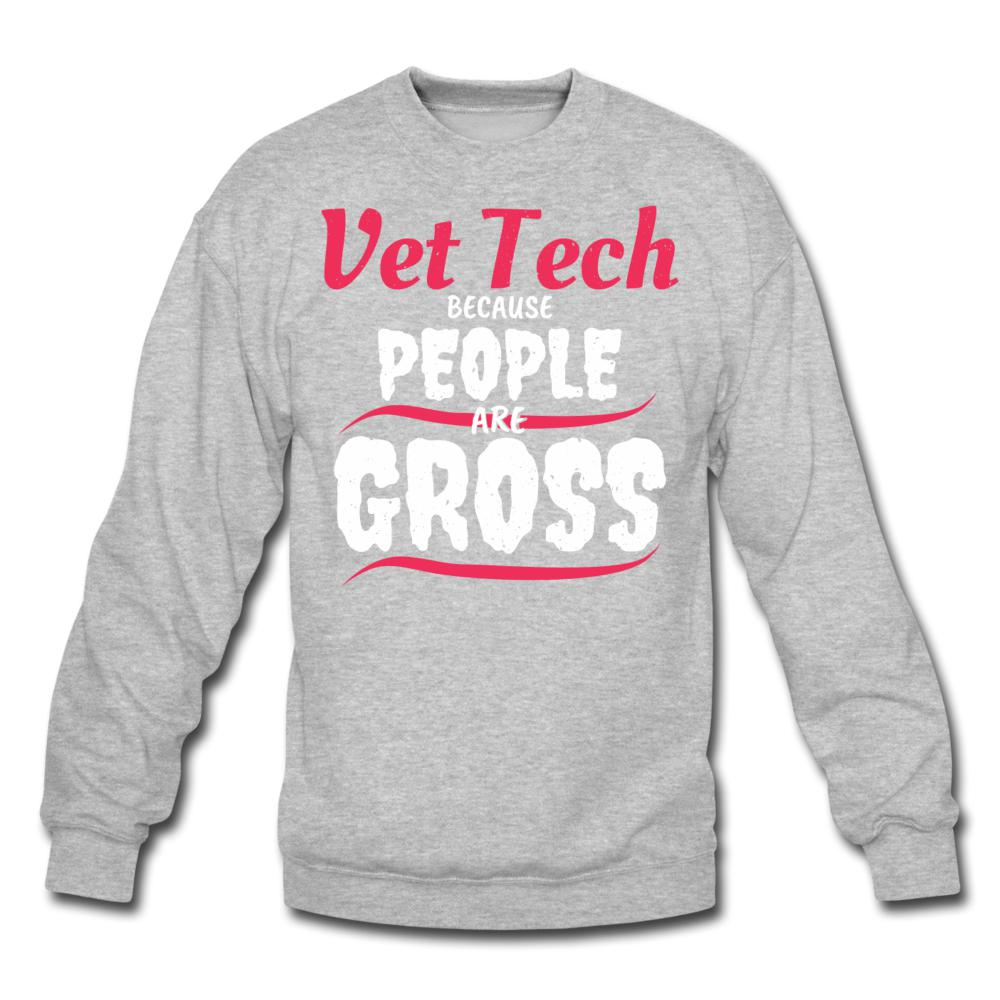 Vet Tech because people are gross Crewneck Sweatshirt-Crewneck Sweatshirt-I love Veterinary