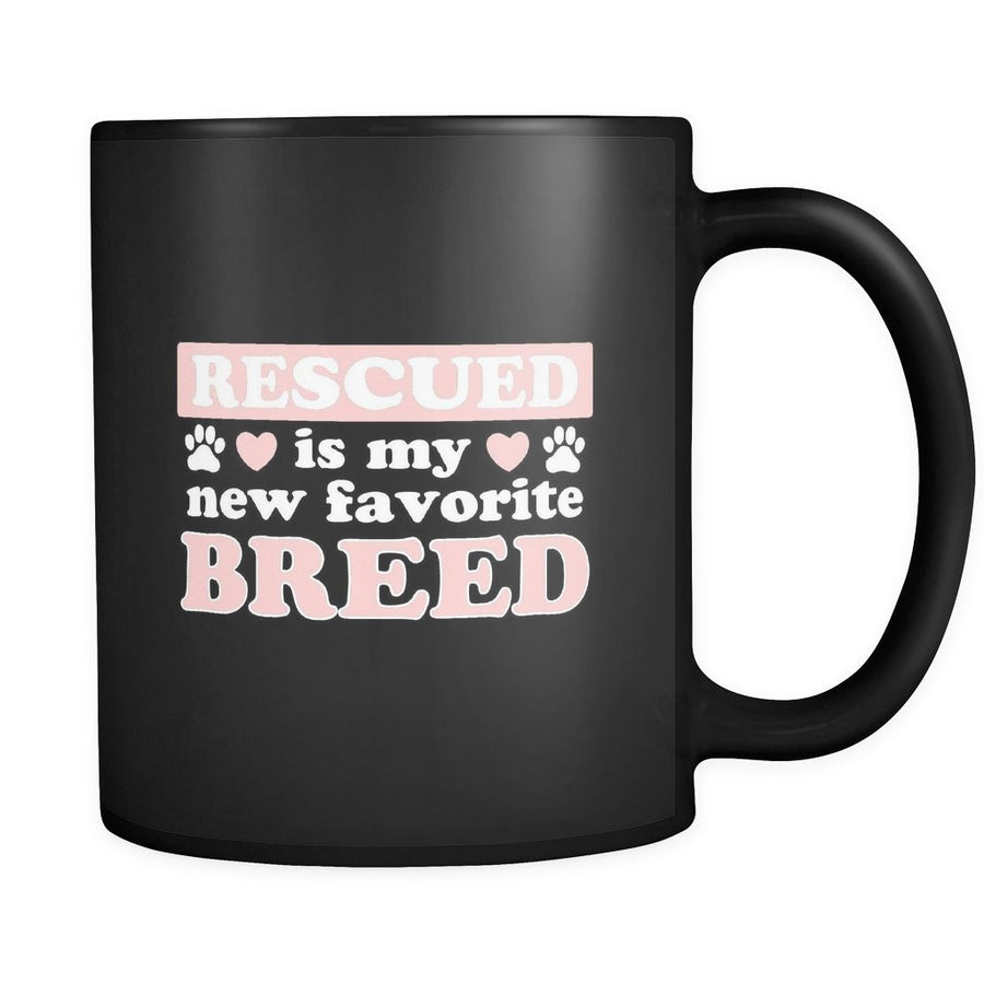 Animal Rescue - Rescued is my new favorite breed 11oz Black Mug-Drinkware-I love Veterinary