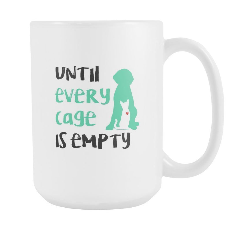 Animal Rescue - Until every cage is empty White Mug 15oz-Drinkware-I love Veterinary