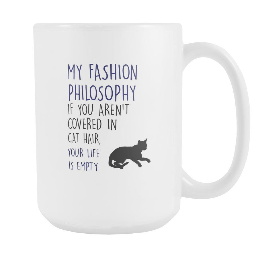 Cats - My fashion philosophy if you aren't covered cat hair, your life is empty White Mug 15oz-Drinkware-I love Veterinary