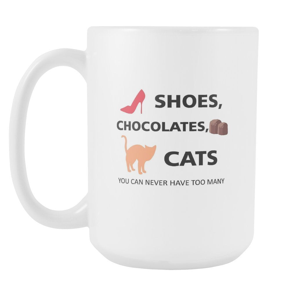 Cats - Shoes, chocolates, cats you can never have too many White Mug 15oz-Drinkware-I love Veterinary