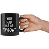 "Cats - You had me at ""meow"" 11oz Black Mug-Drinkware-I love Veterinary"